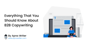 Everything That You Should Know About B2B Copywriting
