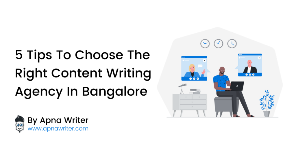 Tips To Choose The Right Content Writing Agency In Bangalore