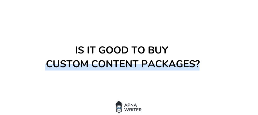 Is It Good to Buy Custom Content Packages